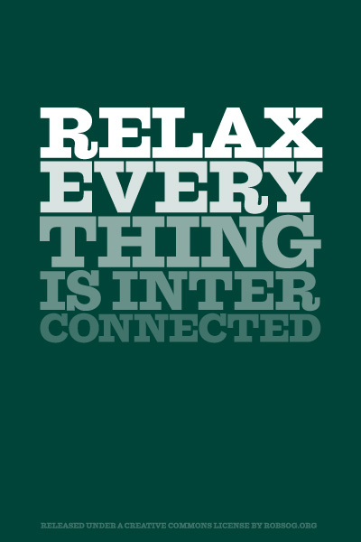 Relax, Everything is Interconnected